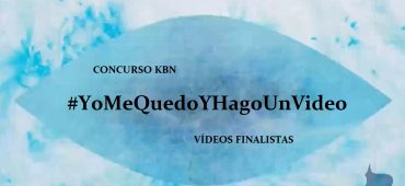 VÍDEOS FINALISTAS DEL CONCURSO KBN #YOMEQUEDOYHAGOUNVIDEO
